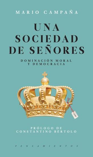Una sociedad de señores - Dominación moral y democracia - cover