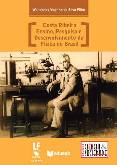 Costa Ribeiro - ensino pesquisa e desenvolvimento da física no Brasil - cover