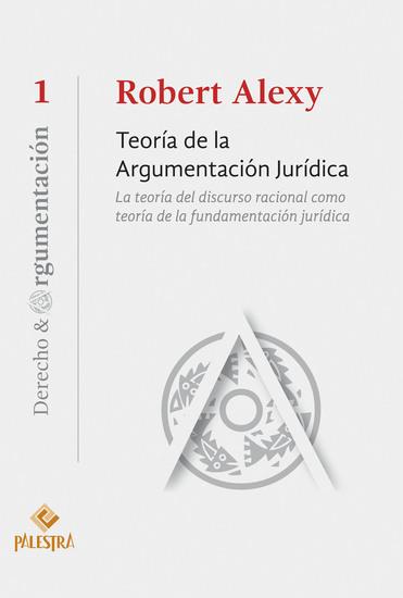 Teoría de la argumentación jurídica - La teoría del discurso racional como teoría de la fundamentación jurídica - cover