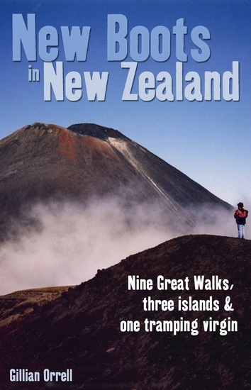 New Boots in New Zealand - Nine great walks three islands and one tramping virgin - cover