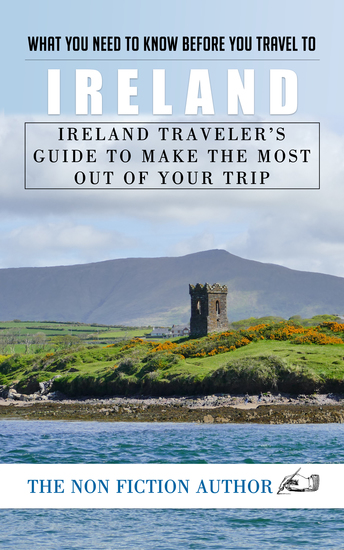 What You Need to Know Before You Travel to Ireland - Ireland Traveler's Guide to Make the Most Out of Your Trip - cover