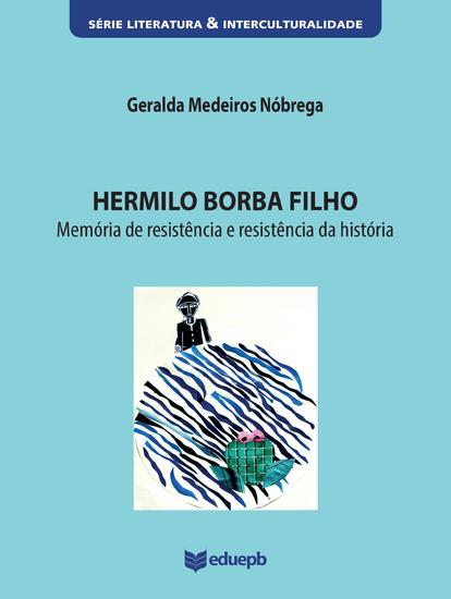 Hermilo Borba Filho - memória de resistência e resistência da história - cover