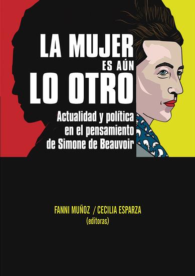 La mujer es aún lo otro - Actualidad y política en el pensamiento de Simone de Beauvoir - cover