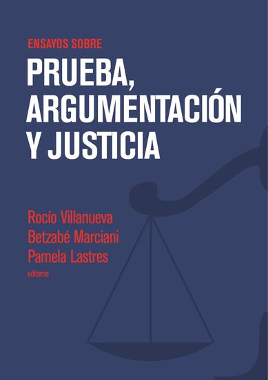 Ensayos sobre prueba argumentación y justicia - cover