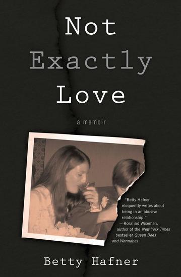 Not Exactly Love - A Memoir - cover