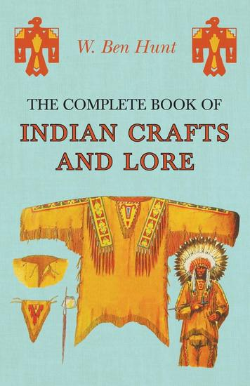 The Complete Book of Indian Crafts and Lore - cover