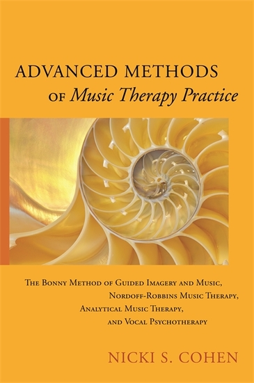 Advanced Methods of Music Therapy Practice - Analytical Music Therapy The Bonny Method of Guided Imagery and Music Nordoff-Robbins Music Therapy and Vocal Psychotherapy - cover