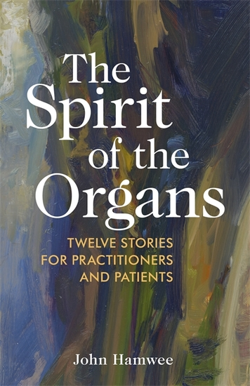 The Spirit of the Organs - Twelve stories for practitioners and patients - cover