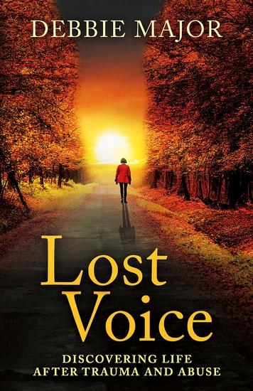Lost Voice - Discovering Life after Trauma and Abuse - cover