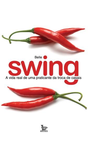 Swing - A vida real de uma praticante da troca de casais - cover