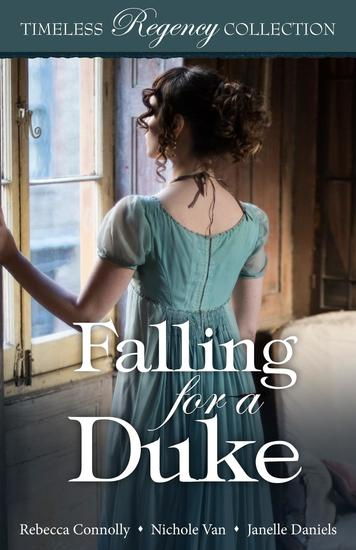 Falling for a Duke - Timeless Regency Collection #8 - cover