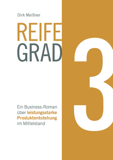 Reifegrad 3 - Ein Business-Roman über leistungsstarke Produktentstehung im Mittelstand - cover