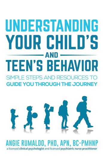 Understanding Your Child's and Teen's Behavior - Simple Steps and Resources to Guide You Through the Journey - cover