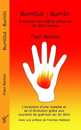 BurnOut - BurnIn S'assister soi-même grâce au Jin Shin Jyutsu - L'évolution d'une maladie et sa ré-évolution grâce aux courants de guérison du Jin Shin - cover