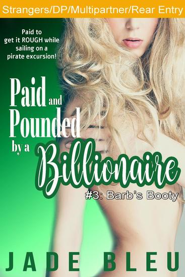 Paid and Pounded by a Billionaire 3: Barb's Booty - Paid and Pounded by a Billionaire #3 - cover