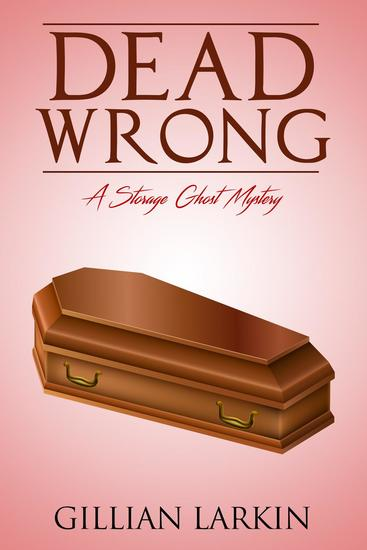 Dead Wrong - Storage Ghost Mysteries #8 - cover