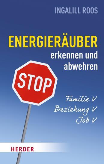 Energieräuber in Familie Beziehung und Job erkennen und abwehren - cover