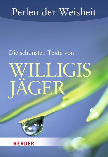 Perlen der Weisheit: Die schönsten Texte von Willigis Jäger - cover