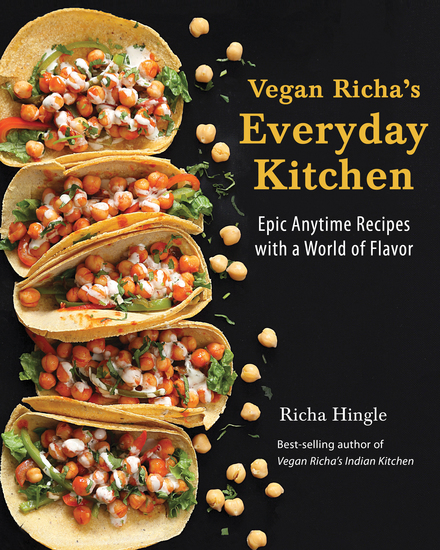 Vegan Richa's Everyday Kitchen - Epic Anytime Recipes with a World of Flavor - cover
