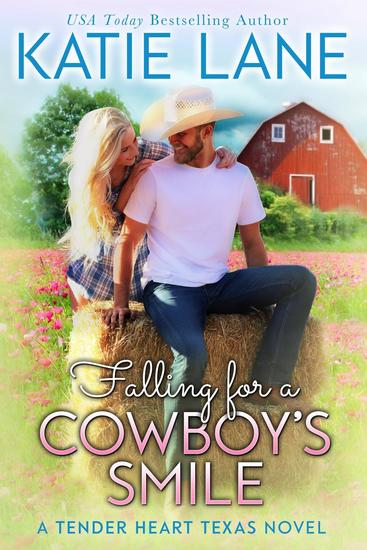 Falling for a Cowboy's Smile - Tender Heart Texas #4 - cover
