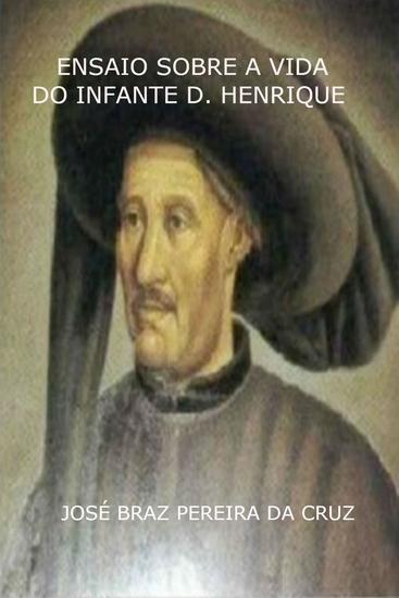 Ensaio Sobre a Vida do Infante D Henrique - cover