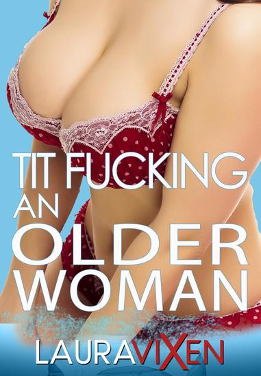 Tit Fucking an Older Woman - cover