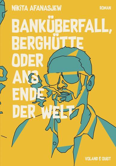 Banküberfall Berghütte oder ans Ende der Welt - cover