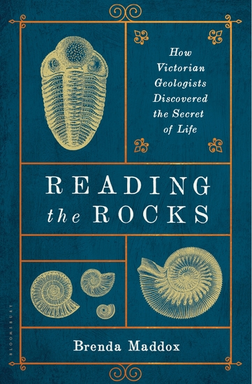 Reading the Rocks - How Victorian Geologists Discovered the Secret of Life - cover