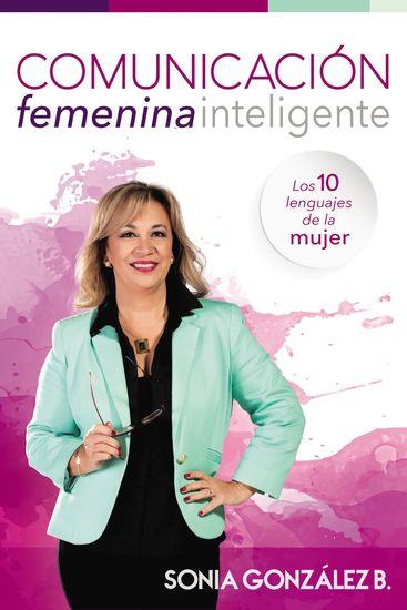 Comunicación femenina inteligente - Los 10 lenguajes de la mujer - cover