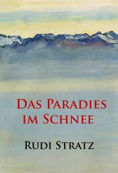 Das Paradies im Schnee - historischer Roman - cover