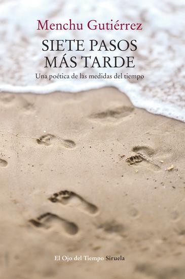 Siete pasos más tarde - Una poética de las medidas del tiempo - cover