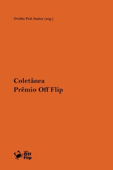 Coletânea Prêmio Off Flip de Literatura [2017] - cover