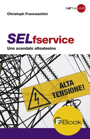 SELfservice - Uno scandalo altoatesino - cover