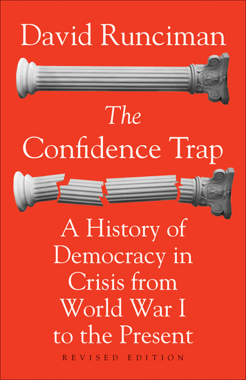 The Confidence Trap - A History of Democracy in Crisis from World War I to the Present - Revised Edition - cover