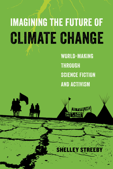 Imagining the Future of Climate Change - World-Making through Science Fiction and Activism - cover