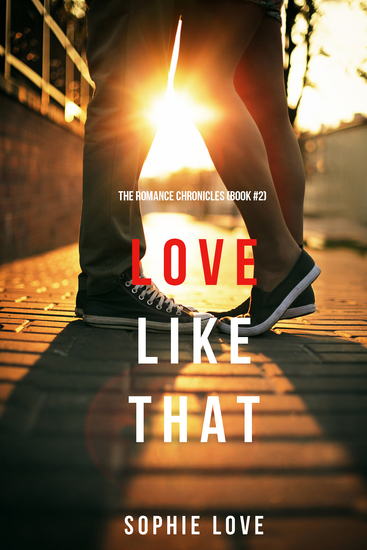 Love Like That (The Romance Chronicles—Book #2) - cover