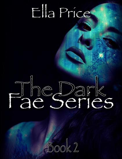 The Dark Fae Series: Book 2 - The Dark Fae Series #2 - cover