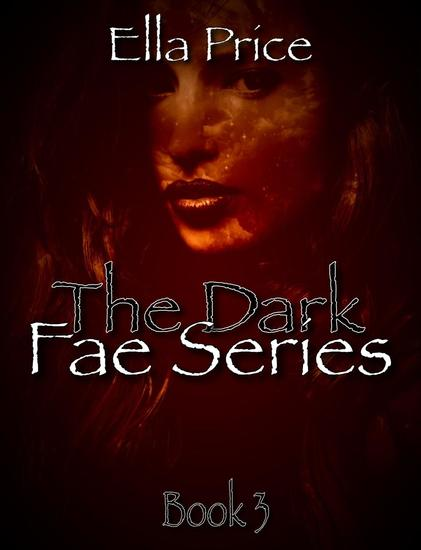 The Dark Fae Series: Book 3 - The Dark Fae Series #3 - cover