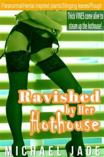 Ravished by Her Hothouse - cover