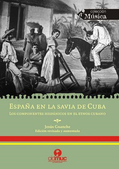 España en la savia de Cuba - Los componentes hispánicos en el etnos cubano - cover
