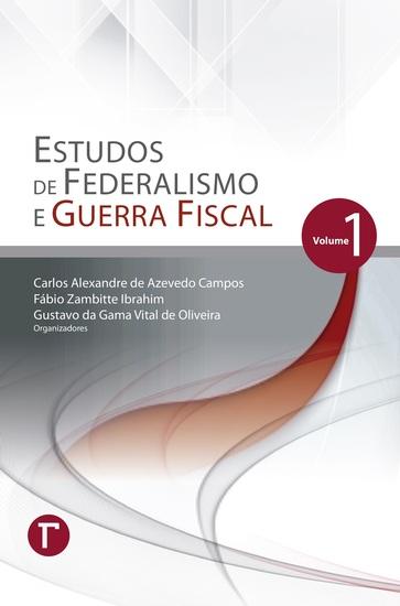 Estudos de Federalismo e Guerra Fiscal: volume 1 - cover
