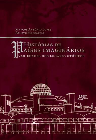 Histórias de países imaginários: variedades dos lugares utópicos - cover