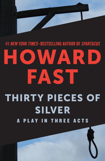 Thirty Pieces of Silver - A Play in Three Acts - cover