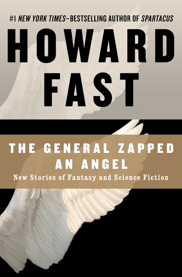 The General Zapped an Angel - New Stories of Fantasy and Science Fiction - cover