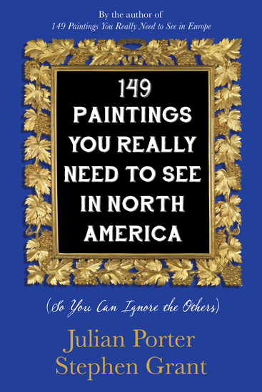 149 Paintings You Really Need to See in North America - (So You Can Ignore the Others) - cover