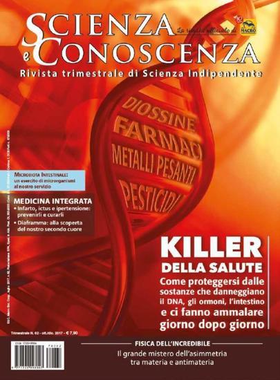 Scienza e Conoscenza - N 62 - I killer della salute: come difendersi dalle sostanze chimiche che ci avvelenano ogni giorno - cover