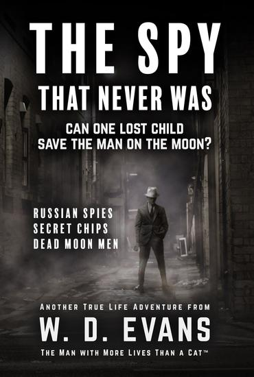 The Spy That Never Was - Can One Lost Child Save The Man On The Moon? - cover