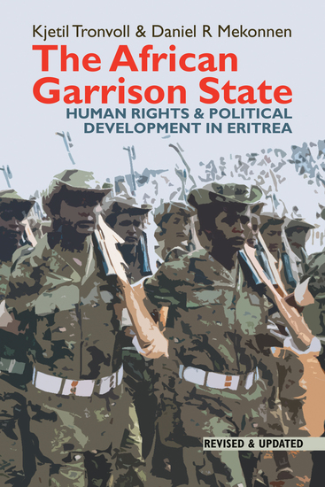 The African Garrison State - Human Rights & Political Development in Eritrea - cover