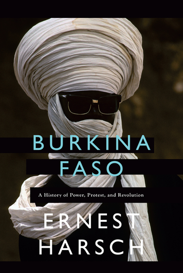Burkina Faso - A History of Power Protest and Revolution - cover