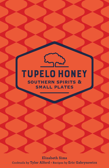 Tupelo Honey Southern Spirits & Small Plates - cover